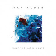 What The Water Wants (CD)