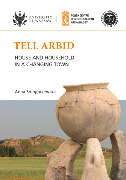 Tell Arbid House and household in a changing town PAM Monograph Series 9