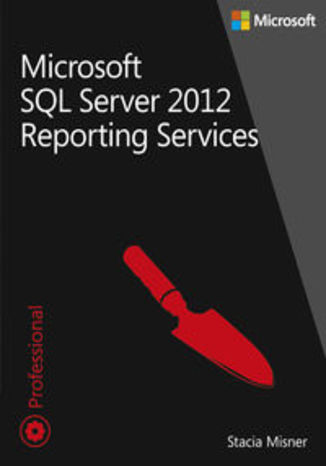 Microsoft SQL Server 2012 Reporting Services Tom 1-2