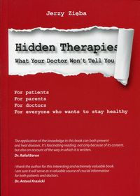Hidden therapies. what your doctor won't tell you.