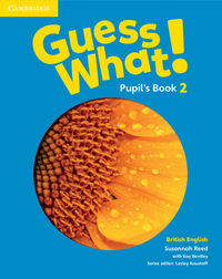 Guess What! 2 Pupil's Book British English