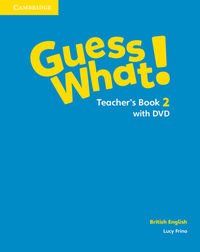 Guess What! 2 Teacher's Book with DVD British English