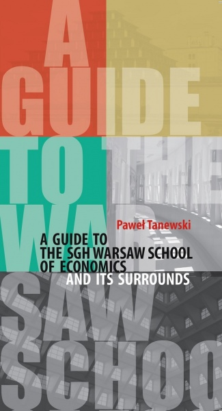 A GUIDE TO THE WARSAW SCHOOL OF ECONOMICS AND ITS SURROUNDS