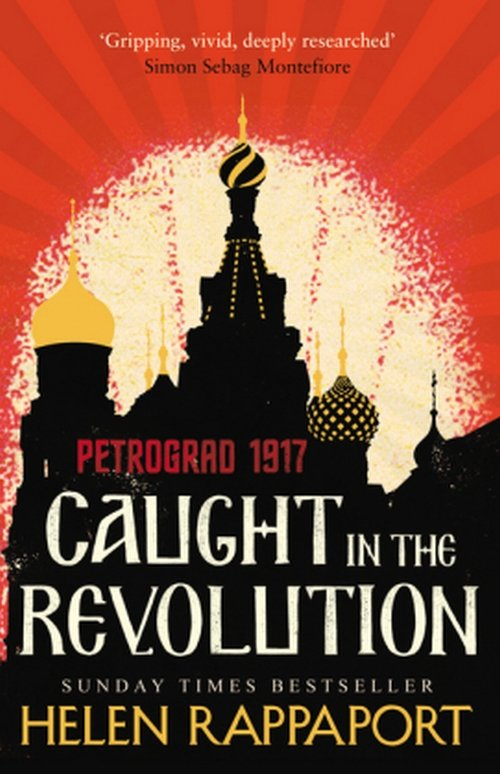 Caught in the Revolution Petrograd 1917 - dostawa od 3,49 PLN - Rappaport Helen
