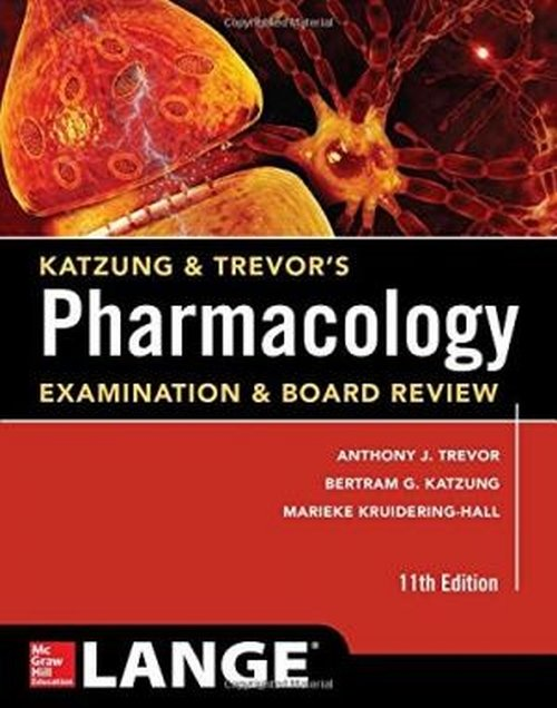 Katzung & Trevor's. Pharmacology Examination and Board Review