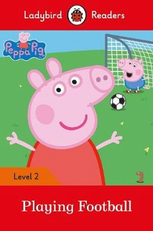 Peppa Pig: Playing Football Ladybird Readers Level 2