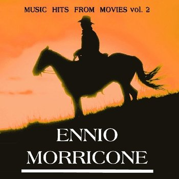 Ennio Morricone - Music Hits From Movies Vol.2