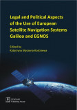 Legal And Political Aspects of The Use of European Satellite Navigation Systems Galileo and EGNOS