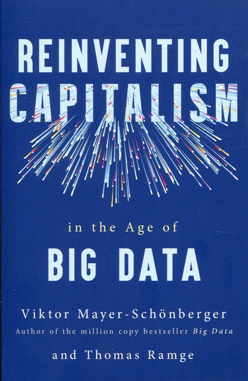 Reinventing Capitalism in the Age of Big Data
