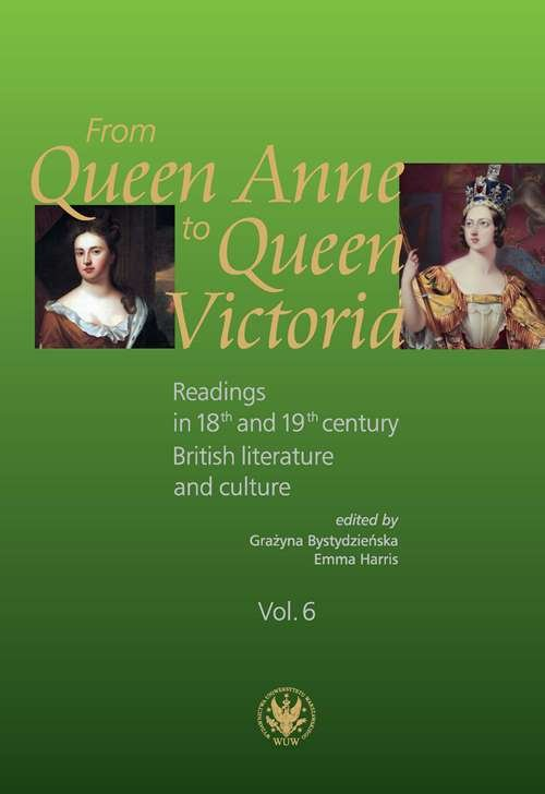 From Queen Anne to Queen Victoria. Readings in 18th and 19th century British Literature and Culture