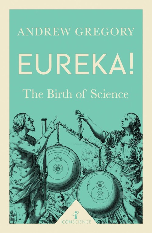 Eureka! The Birth of Science