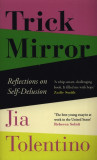 Trick Mirror Reflections on Self-Delusion