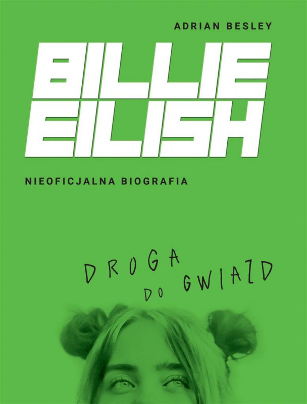 Billie Eilish. Droga do gwiazd
