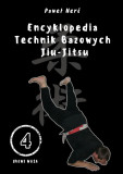 Encyklopedia technik bazowych Jiu-Jitsu. Tom 4